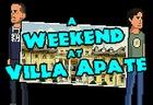 A Weekend at Villa Apate